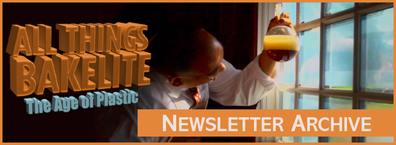 All Things Bakelite, The Age of Plastic Newsletter Archive